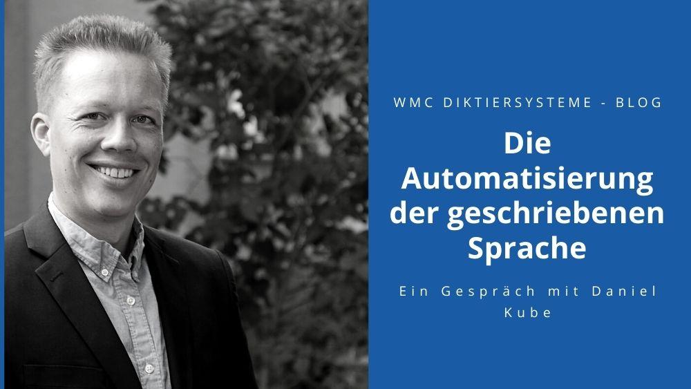 Die Automatisierung der geschriebenen Sprache – Ein Gespräch mit WMC Diktiersysteme.