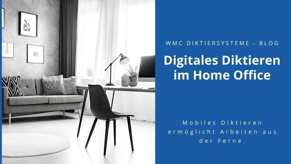Digitales Diktieren im Home Office