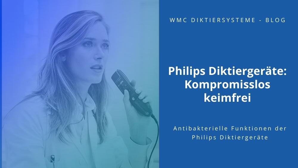 Philips Diktiergeräte: Kompromisslos keimfrei