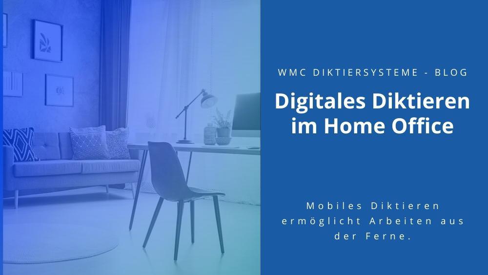 Digitales Diktieren im Home Office