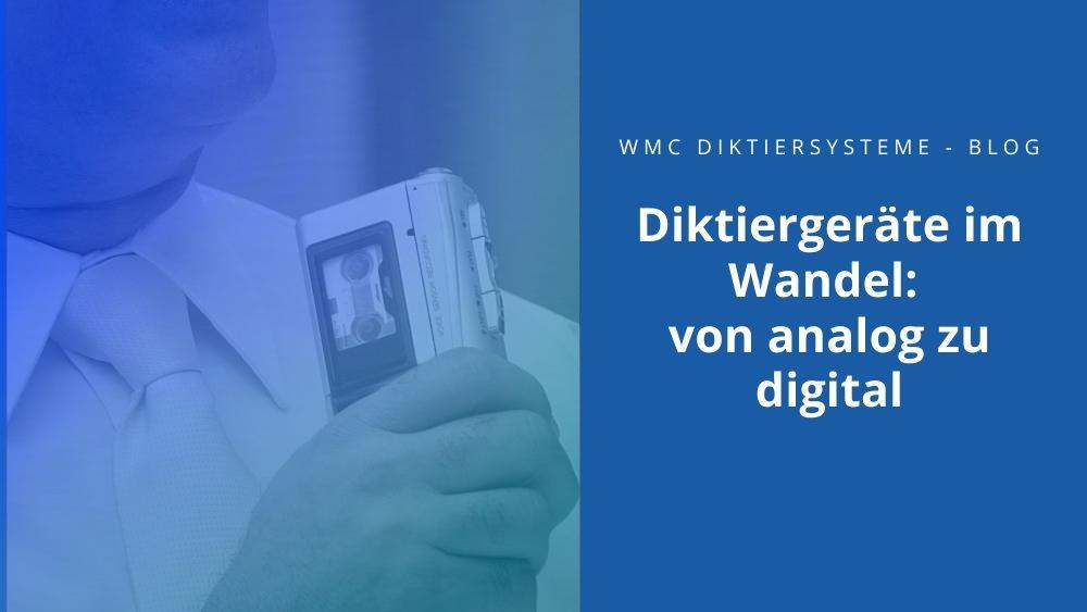 Diktiergeräte im Wandel: von analog zu digital